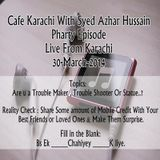 Cafe Karachi With Sayed Azhur Hussain As On 29th March 2014