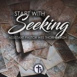 1-28-18 Assist. Pastor Wes Thornburgh- Start With Seeking