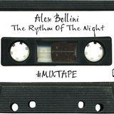 "Alex Bellini - ""The Rythm Of The Night"" #Mixtape"