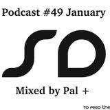 SoundDesigners Podcast #49 January Mixed by Pal +