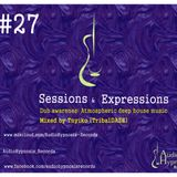 #27 - Sessions and Expressions - Dub Awareness (Atmospheric deep house music)