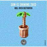 SUN IS SHINING 2013 by ROLL OVER BEETHOVEN