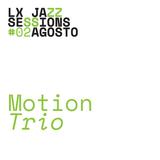 LJS #09 | Motion Trio |