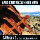 DJ Roger C - Afro Centric Summer 2016 Mix