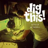 [BFF] Dig This! 6/26/14 (w/ Schill)