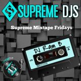 Supreme Mixtape Fridays 3|24|17 by DJ RAM B