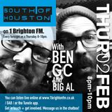 South of Houston Show - Thursday 2nd Feb - Ben GC with guest BIG AL