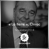 """Bon Entendeur : """"La fierté"""", Chirac, November 2014"""