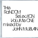 The Random Selection Volume ONE