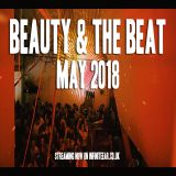 Beauty & The Beat (May 2018) @ Total Refreshment Centre (Part 1)