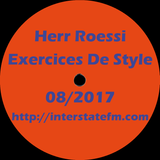 Herr Roessi's Exercices De Style August'17