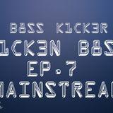 Mainstream (K1CK3N B8SS EP.7)