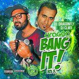 DJ Dragonfly ft. DJ CLMX - Bang it Vol.5 (2014)