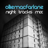 Night Tracks 009 - Ollie Macfarlane Guest Mix