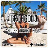 GRINGODJ - HOUSE AUGUST 2018