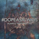 Always New Depths - #DopeAsAlways Volume 4