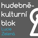 Hudebně-kulturní blok - Lucie Zelená (18. 10. 2018)