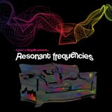 RESONANT FREQUENCIES 05-08-16 feat. Aquaggaswack