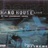 DJ Irene - Hard House Live: At The Legendary Arena