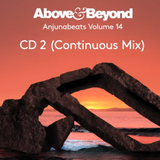 Anjunabeats Volume 14 - CD2 (Mixed by Above & Beyond - Continuous Mix)