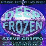 STEVE GRIFFO GRIFFITHS - 'DEEP FROZEN' - JAN 21ST 2017 - DEEPVIBES.CO.UK
