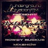 Rowdy Ruckus Mixshow. Edition 30