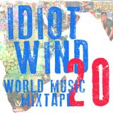 Idiot Wind World Music Mixtape #20 - Latin America Especial