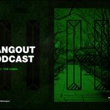HANGOUT PODCAST #04–THE CHMIL