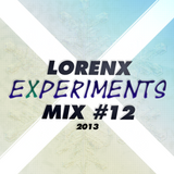 Lorenx Experiments Mix #12