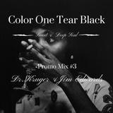 Color One Tear Black Promo Mix#3