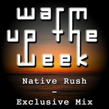 Native Rush - Warm Up Exclusive Mix