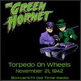 The Green Hornet - Torpedo On Wheels (11-14-42)
