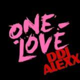 ONE LOVE - DDJ ALEXX