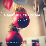 DJ LX - MASHUP CHRISTMAS