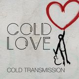 "COLD TRANSMISSION presents ""COLD LOVE"" 27.05.19 (no. 70)"