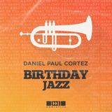 Daniel Paul Cortez - Birthday Jazz Guestmix