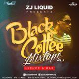 BLACK  COFFEE VOL 1 HIP HOP+R&B  MIXTAPE SUMMER 2015