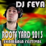 Roots Yard 2013 - DJ FEVA