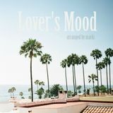 Lover's Mood Arranged By Marki *FREE DL*