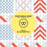 What's Really Good Mix Series Vol. 15 by DJ Supertyyli