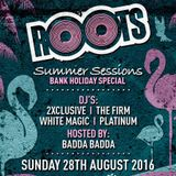 ROOTS: Bank Holiday Summer Session 28.08.16 - Mixed By 2Xclusive & The Firm