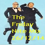 The Friday Nite Mix 26/12/14