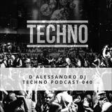 Techno Podcast 040 - D'Alessandro Dj (Milan, Italy)