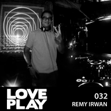 Love.Play Podcast Ft. Remy Irwan