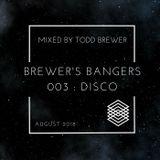 TODD BREWER - BREWER'S BANGERS - EPISODE 003 - (DISCO)