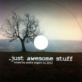 DJ Andre Engert - ...just awesome stuff! 11/2012