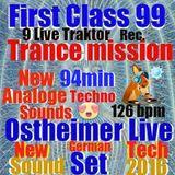 First Class 99...Trance mission by Ostheimer ...94 min best Ostheinmer Live Set ....New 2016 Sound..