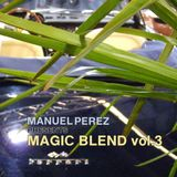 DJ MANUEL PEREZ - MAGIC BLEND vol.3