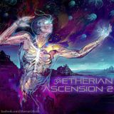 Etherian ॐ - Ascension 2