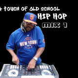 A Touch of Old School Hip Hop Mix 1